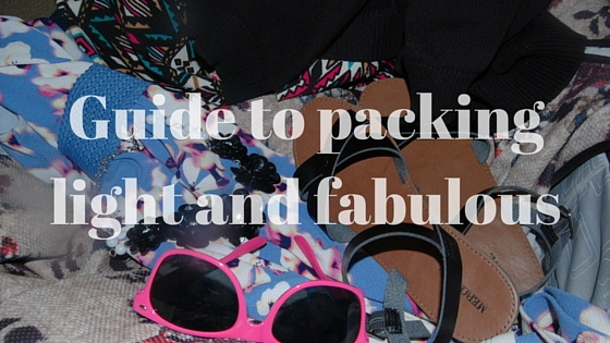 Guide to packing light and fabulous