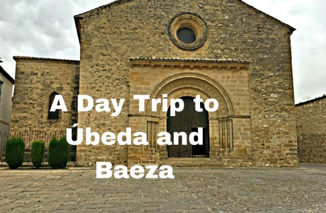 day trip to Ubeda and Baeza