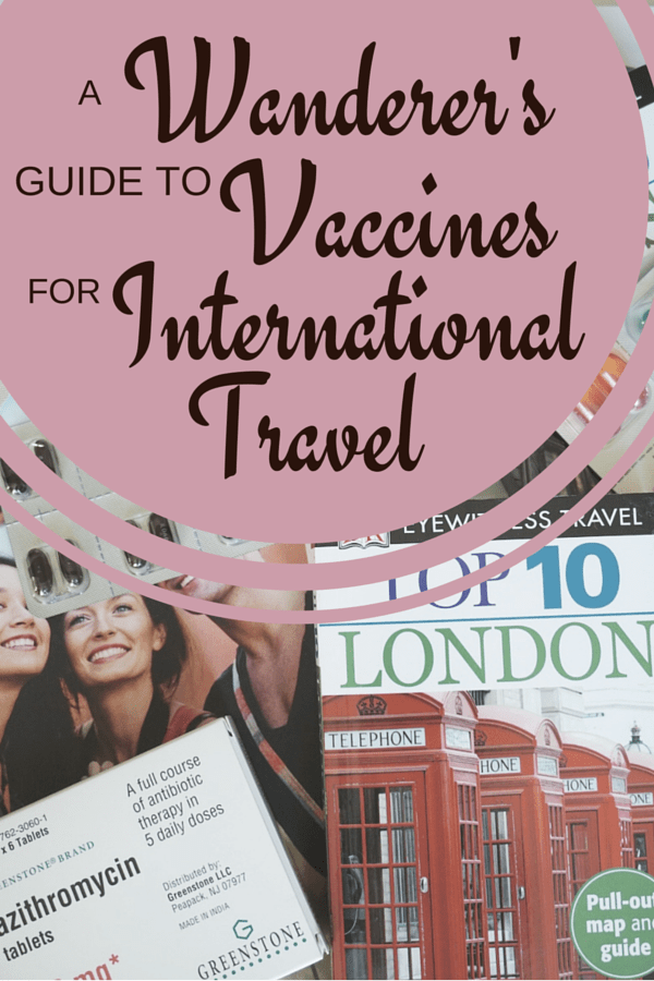 A Wanderer's Guide to Vaccines for International Travel_Pinterest Image