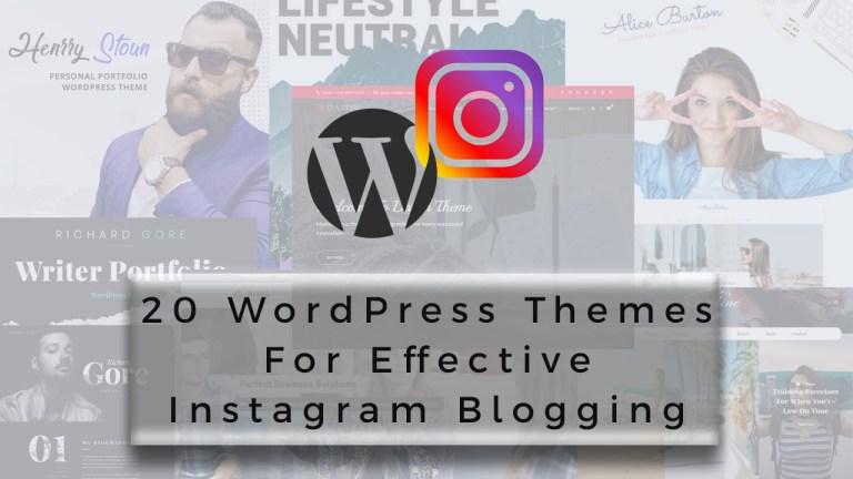 Explore 20 WordPress themes for Effective Instagram Blogging