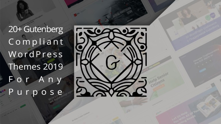 20 Gutenberg Compliant WordPress Themes 2019 For Any Purpose
