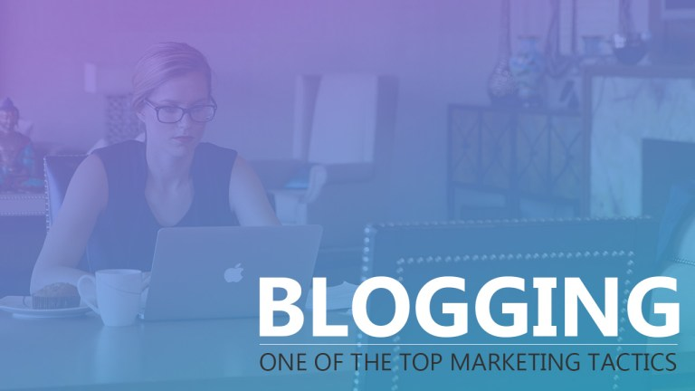 Blogging: One Of The Top Marketing Tactics