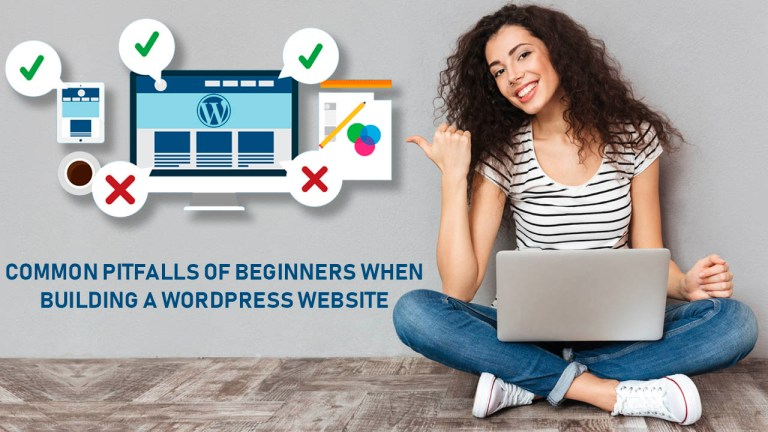 Common Pitfalls of Beginners When Building a WordPress Website
