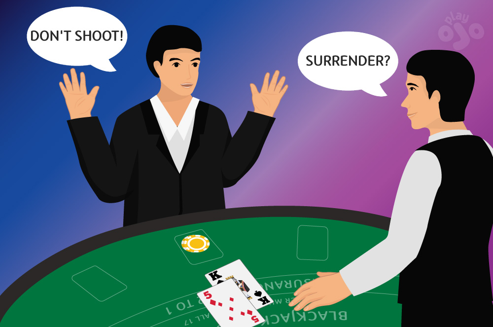 image of player with hand K-5, dealer speech bubble saying SURRENDER? And player looking startled, both hands in the air as if someone has pointed a gun at them!]