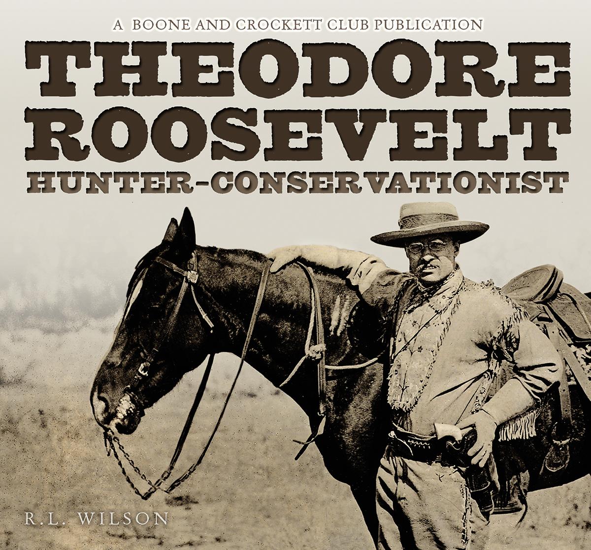 Theodore Roosevelt Hunter Conservationist