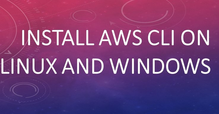 How to install and configure AWS CLI on Windows and Linux machines