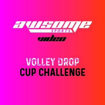 New Video: The Volley Drop Cup Challenge