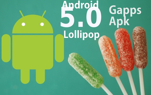 Android 5 Lollipop Google Apps  apk files [ Download here/ Direct