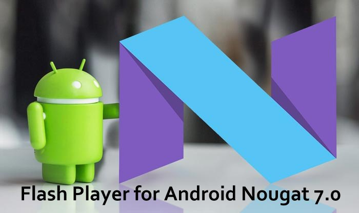Android_nougat_Flash_Player