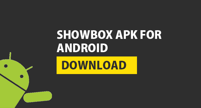 ShowBox 2019 Apk - Download best Working Movie and TV shows