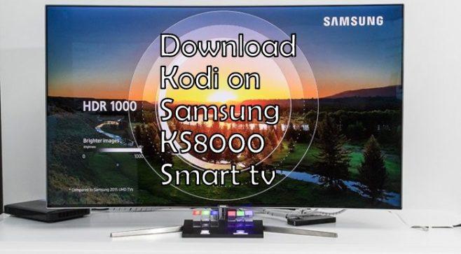 Kodi on Samsung KS8000 smart tv