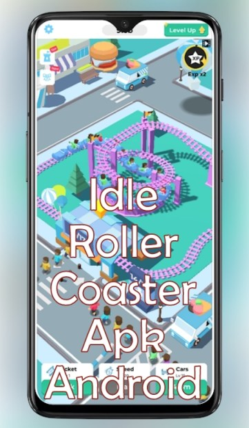 Idle Roller Coaster Apk OBB DATA for Android 2019