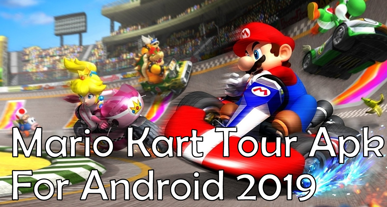 Download Mario Kart Tour Apk for Android +OBB / Data [May 2019