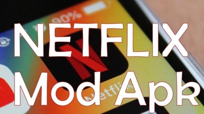 Netflix ApK Mod