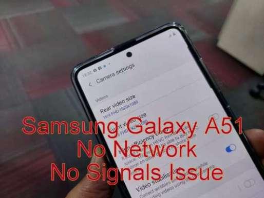 Galaxy A51 No Service No Network Issue