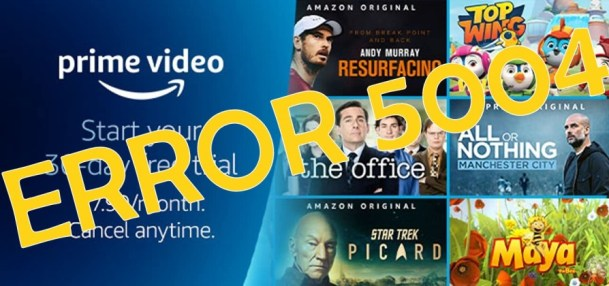 Amazon Prime Video Error Code 5004 Fix