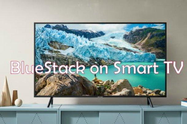 BlueStacks on Smart TV
