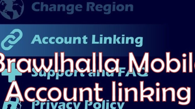 Brawlhalla Account linking