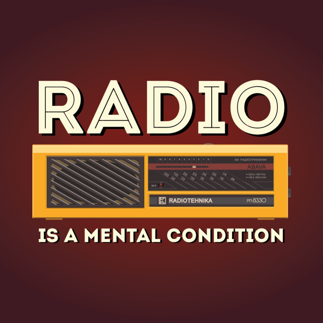 Radio is a mental condition - graphic design for T-shirts