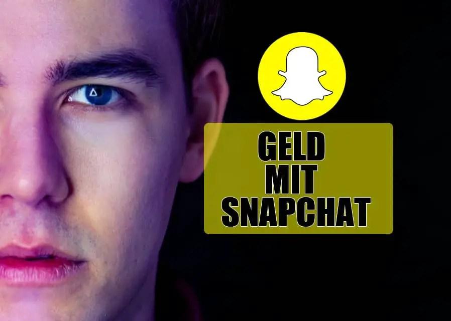 5 Wege um mit Snapchat Geld zu verdienen!