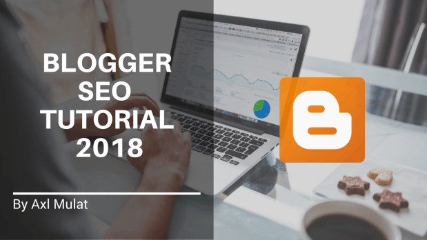 Blogger SEO Tutorial 2018