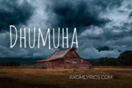 Dhumuha lyrics