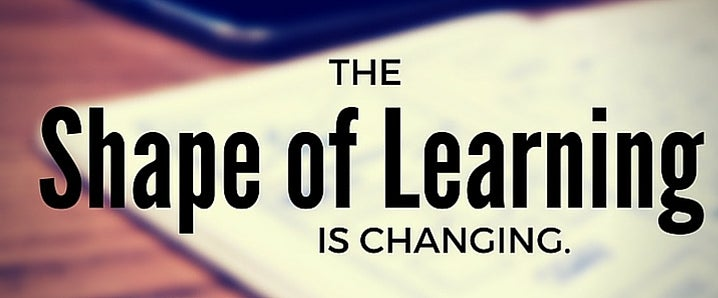the shape of learning is changing