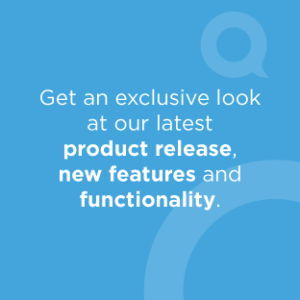 Get an exclusive look at our latest product release, new features and functionality.