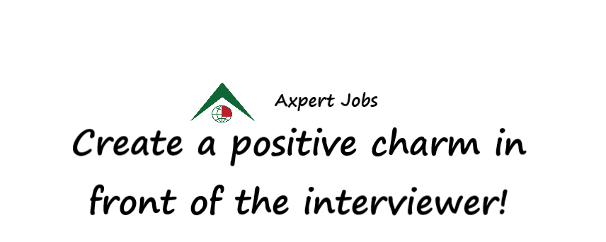 Create a positive charm in front of the interviewer!