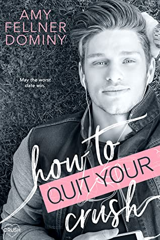 Review: How to Quit Your Crush by Amy Fellner Dominy