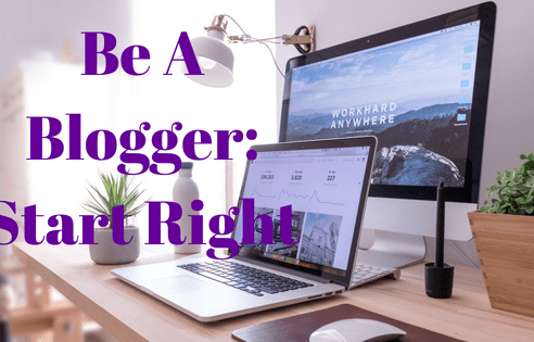 Be A Blogger – Know Where To Begin