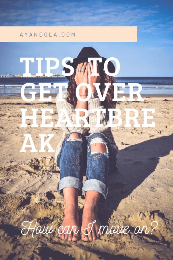 tips to get over heartbreak
