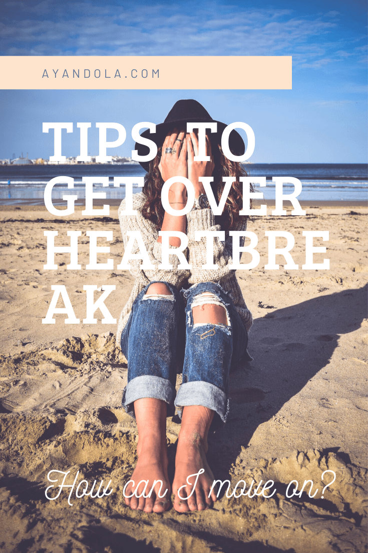 tips to get over heartbreak