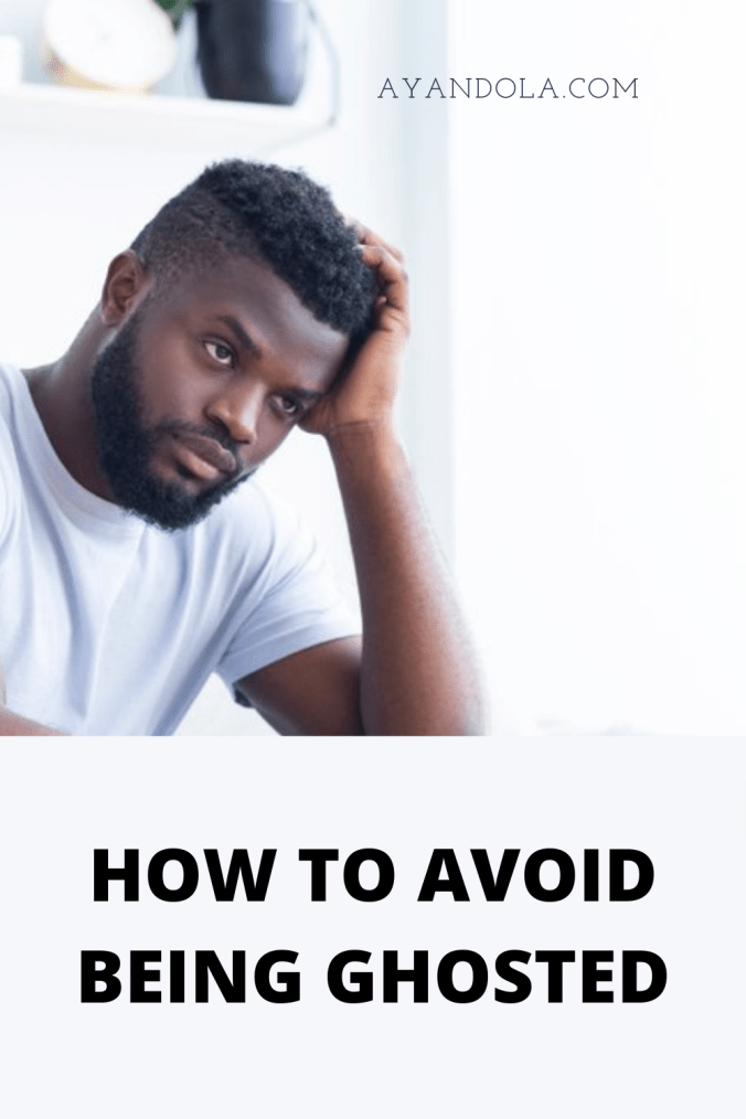 HOW TO AVOID BEING GHOSTED