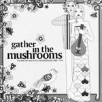 0001-A-Year-In-The-Country-Gather-In-The-Mushrooms-1