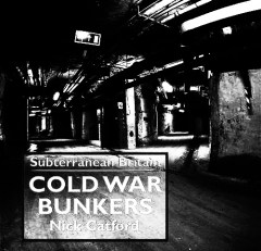 Subterranean Britain-Cold War Bunkers-Nick Catford-Subterrania Britannica-A Year In The Country