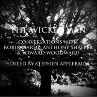The Wicker Man-Conversations with Robin Hardy, Anthony Shaffer & Edward Woodward-Stephen Applebaum