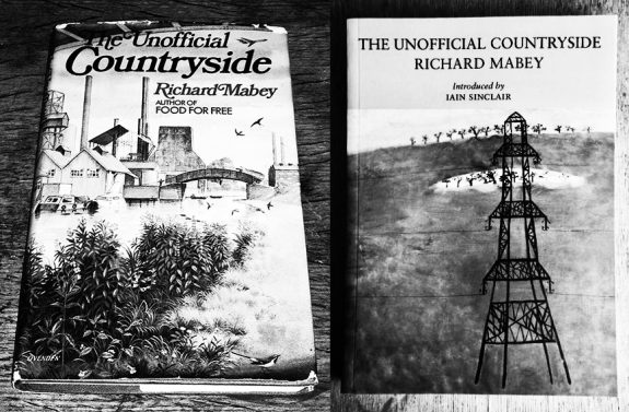 The Unofficial Countryside-Richard Mabey-original edition and Littler Toller edition