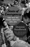State of Emergency-The Way We Were-Britain 1970-1974-Dominic Sandbrook-book cover