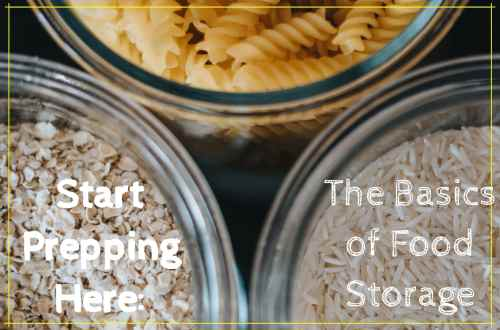 Start Prepping Here_ The Basics of Food Storage