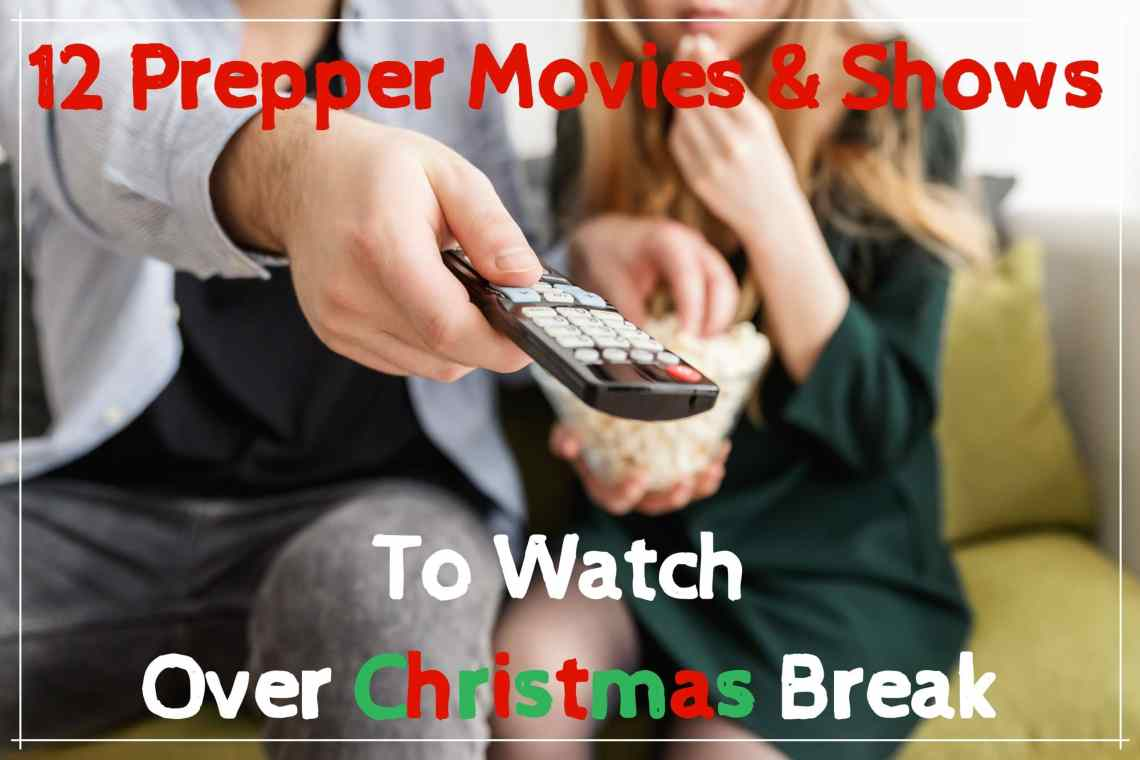 12 Prepper Movies and Shows to Watch Over Christmas Break