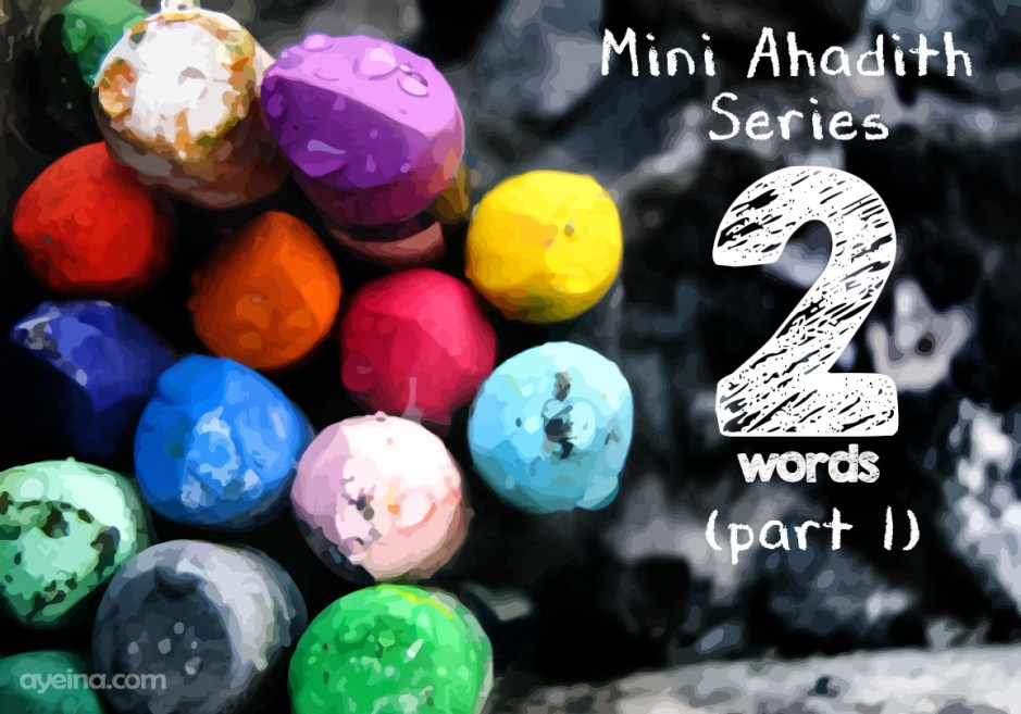 Short Ahadith for Kids to Learn: Two Words (part 1)