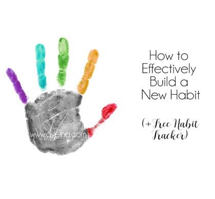 9 Ways toBuild Habits that Last (+ FREE Habit Tracker)