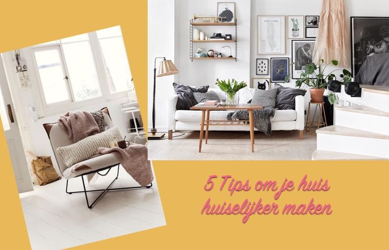 5x tips huis huiselijk gezellig