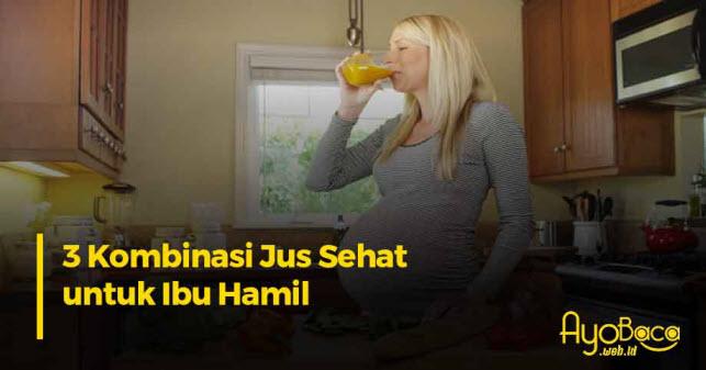Jus Sehat untuk Ibu Hamil