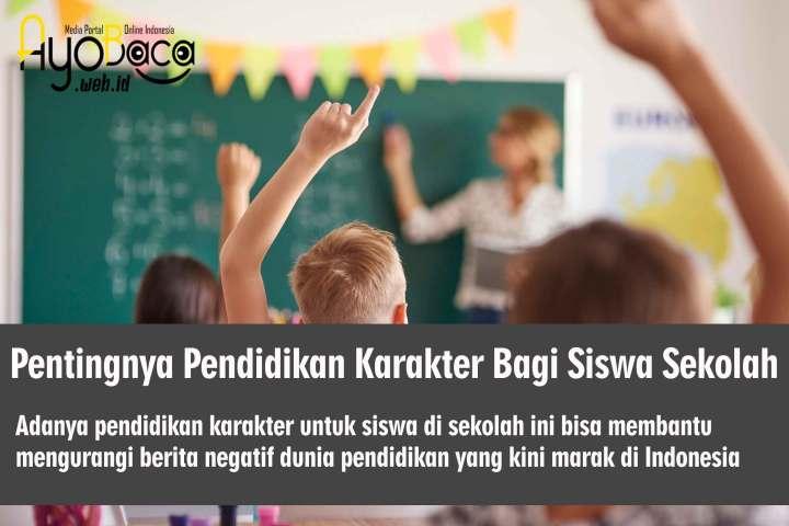 Pentingnya Pendidikan Karakter Bagi Siswa Sekolah