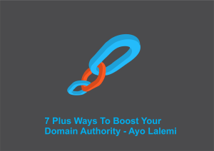 7 Plus Ways To Boost Your Domain Authority