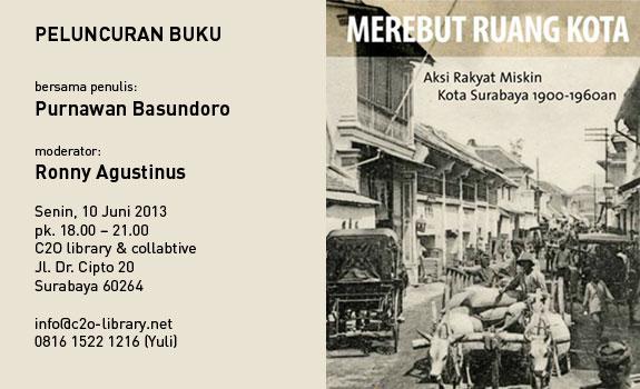 Merebut Ruang Kota: Aksi Rakyat Miskin Kota Surabaya 1900-1960an - Ayorek Events