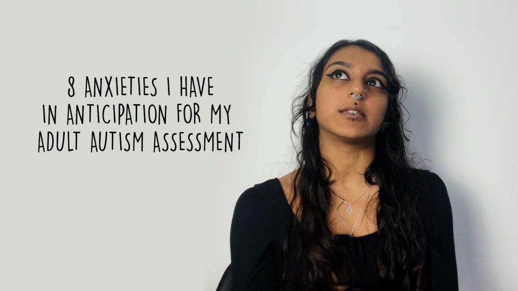8 Anxieties I Have In Anticipation Of My Adult Autism Assessment | Autistic Women & Late Autism Diagnosis