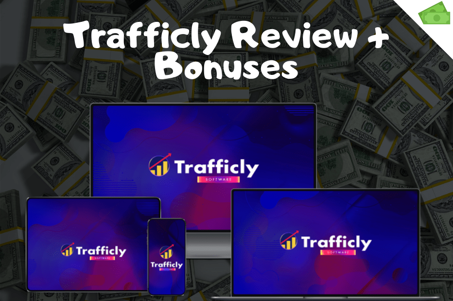 Trafficly Review and Bonuses